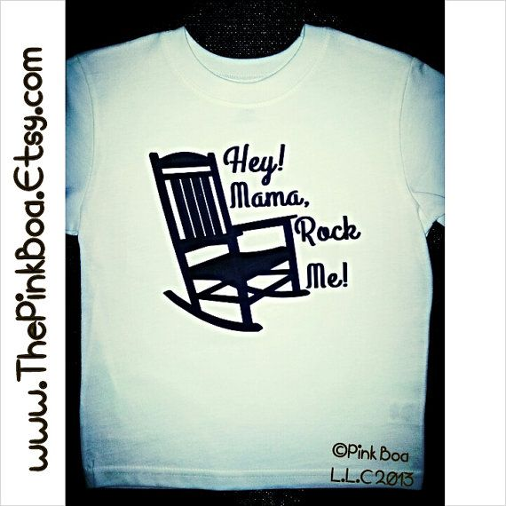 Hey Mama Rock Me. Baby Onesie and Toddler Shirt. by ThePinkBoa, $16.00 Hey! Mama, Rock Me. Inspired by Darius Rucker and is hit song Wagon Wheel.  Funny baby onesie, Funny Toddler T Shirt.  Available at www.The-Pink-Boa.com or www.ThePinkBoa.Etsy.com