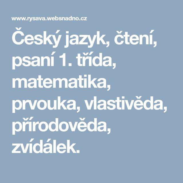 Český jazyk, čtení, psaní 1. třída, matematika, prvouka, vlastivěda, přírodověda, zvídálek.