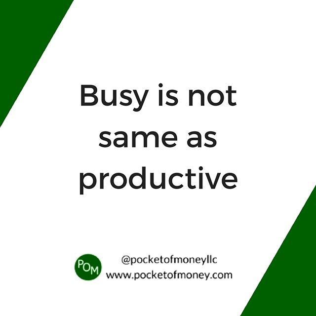Reposting @pocketofmoneyllc: Don't just be busy with tasks. Work on activities that move your project forward and bring in revenue. . What a