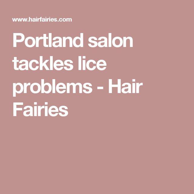 Portland salon tackles lice problems - Hair Fairies