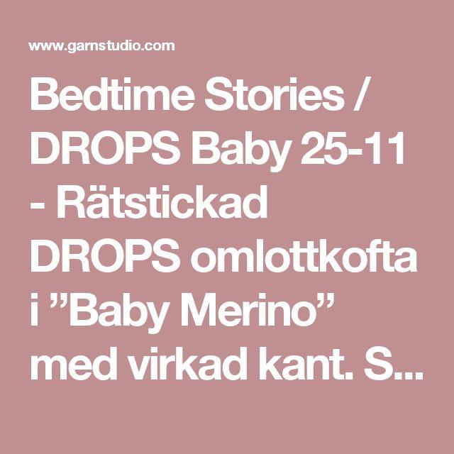 """Bedtime Stories / DROPS Baby 25-11 - Rätstickad DROPS omlottkofta i """"Baby Merino"""" med virkad kant. Stl prematur - 4 år - Gratis mönster från DROPS Design"""