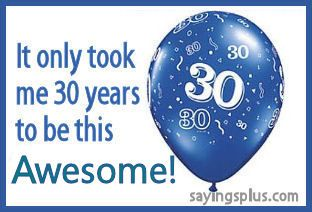 43 of the best 30th birthday sayings of all time.