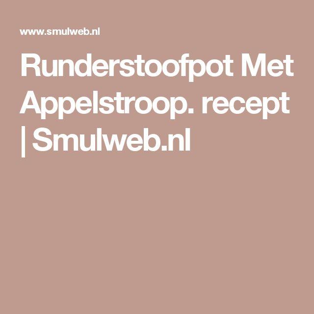 Runderstoofpot Met Appelstroop. recept | Smulweb.nl