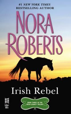 Irish Rebel by Nora Roberts, Click to Start Reading eBook, The third book in the Irish Legacy Trilogy from #1 New York Times bestselling author Nora Roberts.AVA