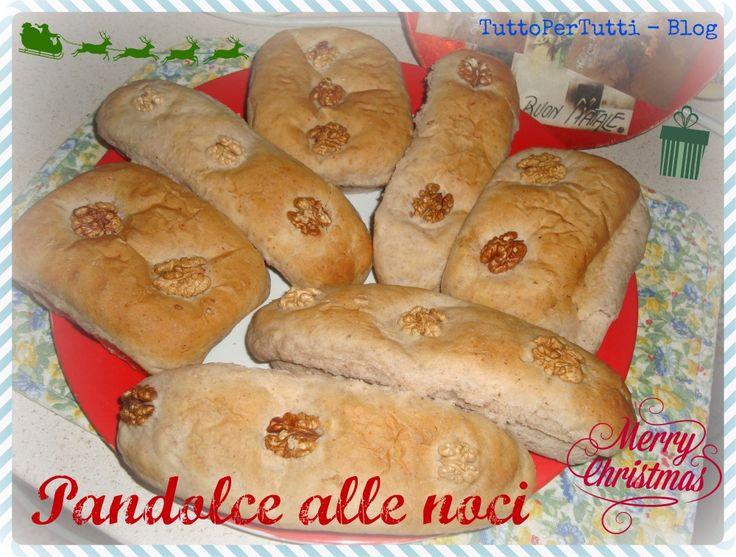 TuttoPerTutti: PANDOLCE ALLE NOCI - Speciale Natale Anche Babbo Natale vorrà assaggiarne uno....