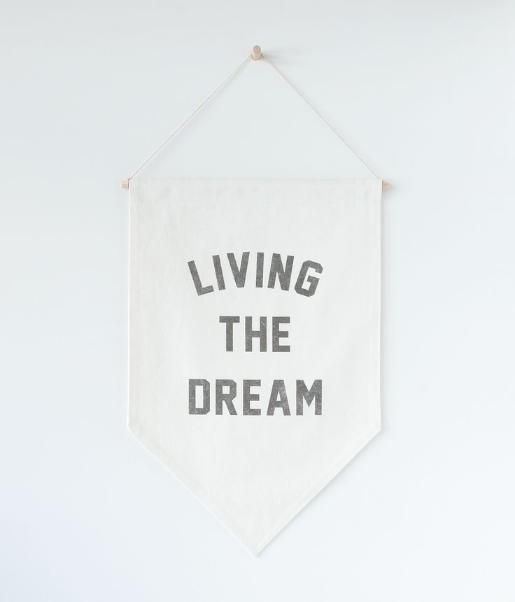 FOR THE GIRL BOSS: Typography Banner Flag LIVING THE DREAM Whether you re living the dream or still putting in the effort to achieve it remember this winners never quit and quitters never win! Go get em tiger! Designed and handmade by WHITE BRIX Keepin it simple! ITEM SPECIFICS ▲ LIVING THE DREAM distressed & faded