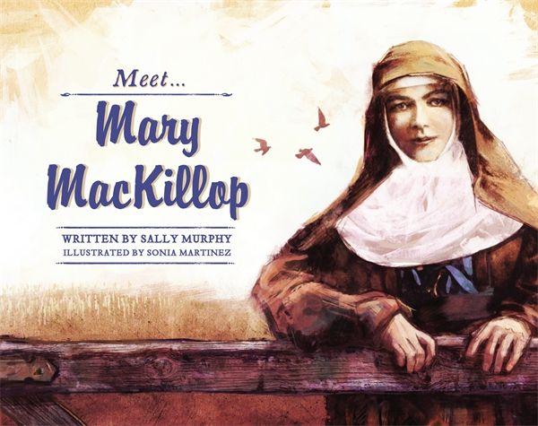 Meet Mary MacKillop by Sally Murphy - Books - Random House Books Australia