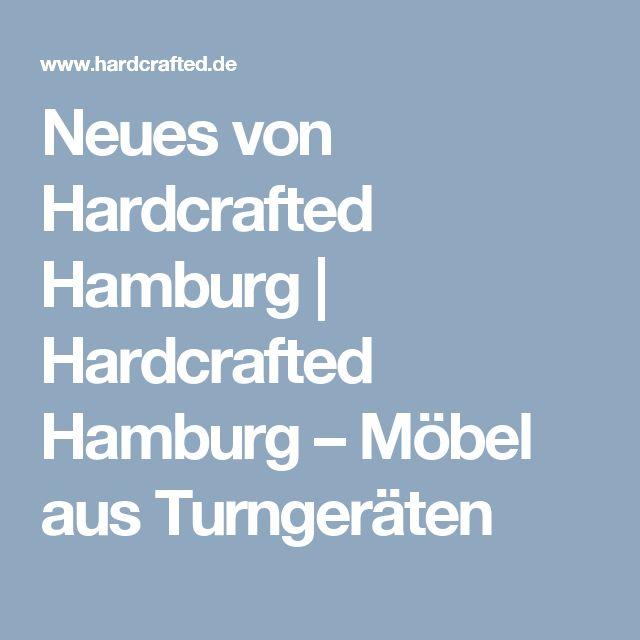 Neues von Hardcrafted Hamburg | Hardcrafted Hamburg – Möbel aus Turngeräten
