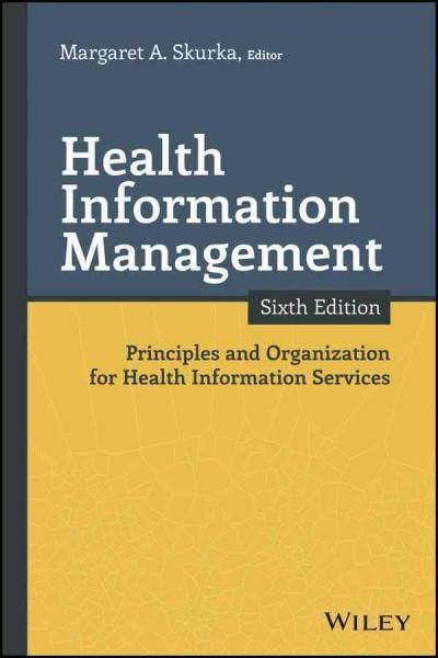 Health Information Management: Principles and Organization for Health Information Services