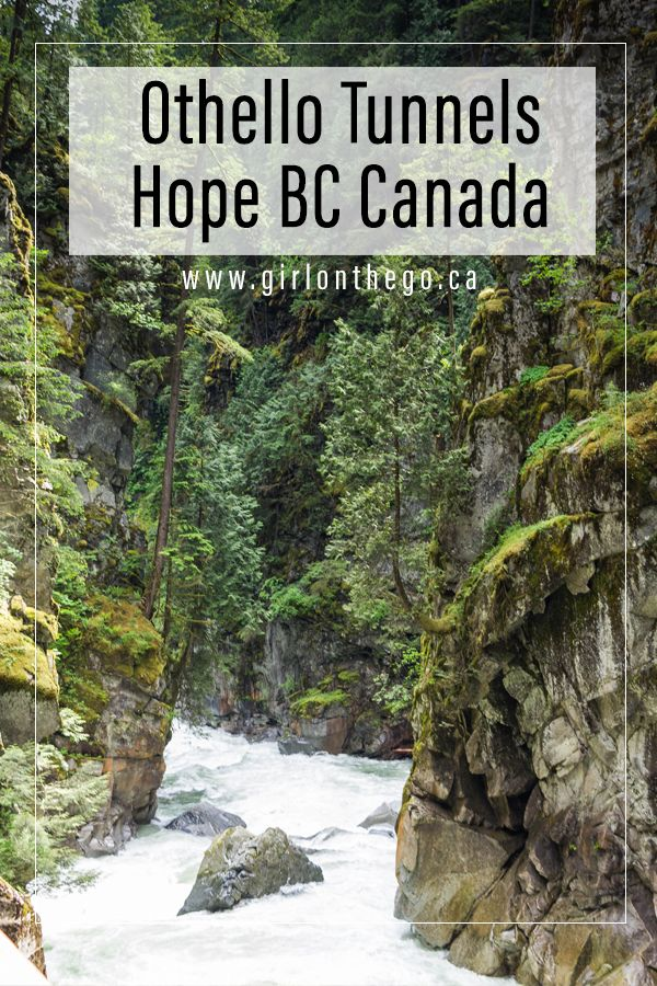 Othello Tunnels — a Historic Attraction North of Hope, BC - Girl on the Go