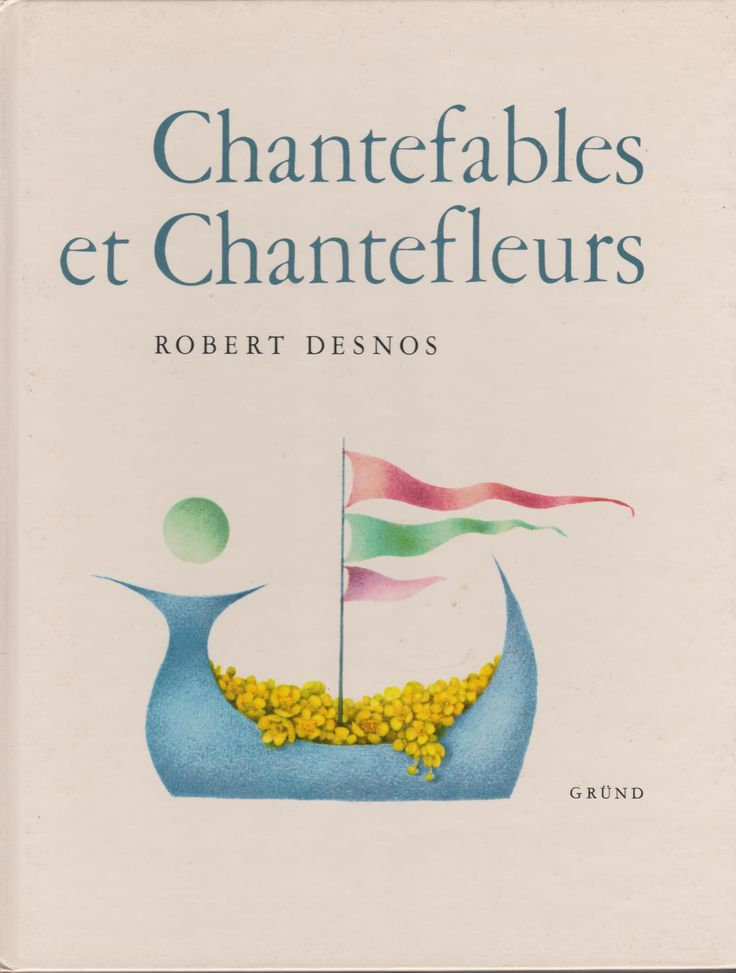 Robert Desnos, Chantefables et Chantefleurs. Illustration de Ludmila Jiřincová
