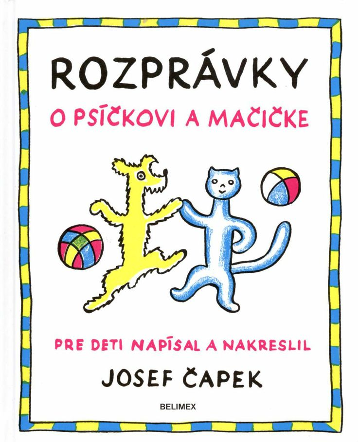 Josef Čapek Rozprávky o psíčkovi a mačičke