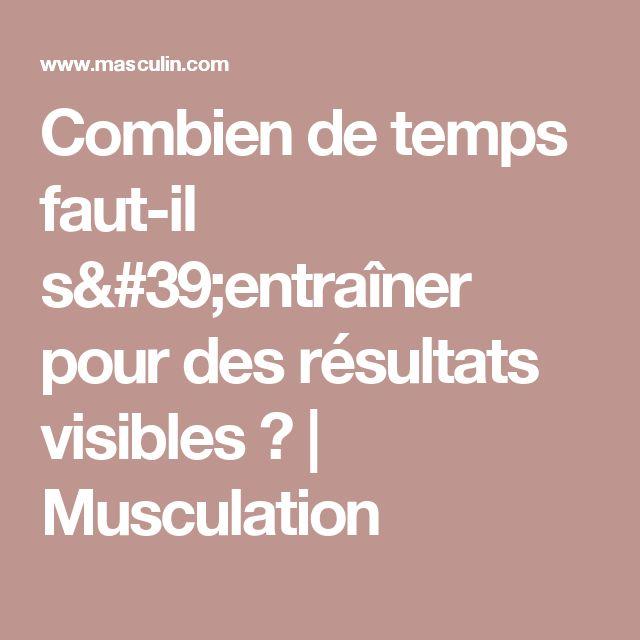 Combien de temps faut-il s'entraîner pour des résultats visibles ?   Musculation