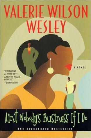 ain't nobody's business if i do book   Ain't Nobody's Business If I Do by Valerie Wilson Wesley