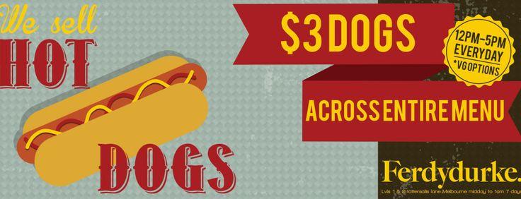 $3 Dogs across entire Menu