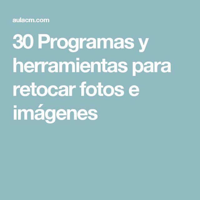30 Programas y herramientas para retocar fotos e imágenes