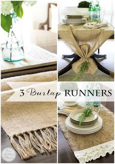 3 Burlap No Sew Table Runner Tutorials that anyone can do. Easy step by step directions with photos. Also has the link that shows how to wash and cut burlap. Great info.