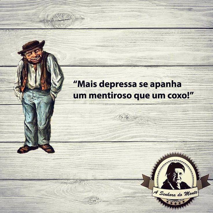 Provérbios - A Senhora do Monte www.asenhoradomonte.com  #proverbios #proverbio #dizeres #ditadospopulares #popular #tradicao #portugal #sabedoriapopular #mentiroso #coxo