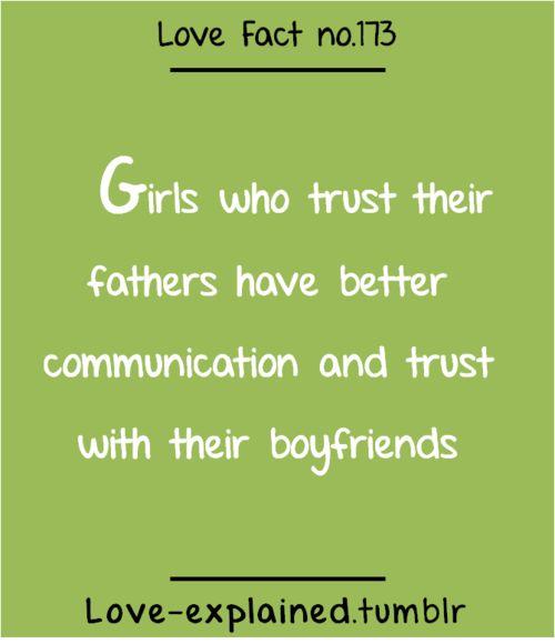 Love facts (trust,father,boyfriend,girlfriend,relationships,trust,true,sotrue,green,psychology)