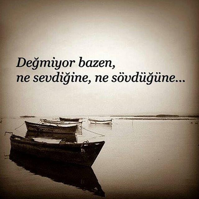 Değmiyor bazen, ne sevdiğine, ne sövdüğüne... #sözler #anlamlısözler #güzelsözler #manalısözler #özlüsözler #alıntı #alıntılar #alıntıdır #alıntısözler