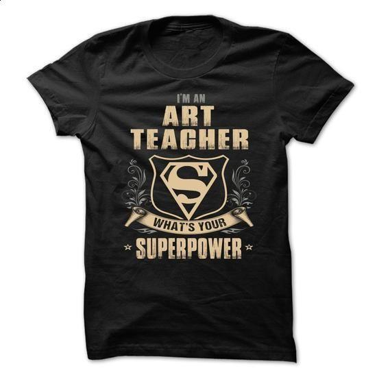 ART-TEACHER - Superpower - #tshirt #womens sweatshirts. SIMILAR ITEMS => https://www.sunfrog.com/No-Category/ART-TEACHER--Superpower.html?60505