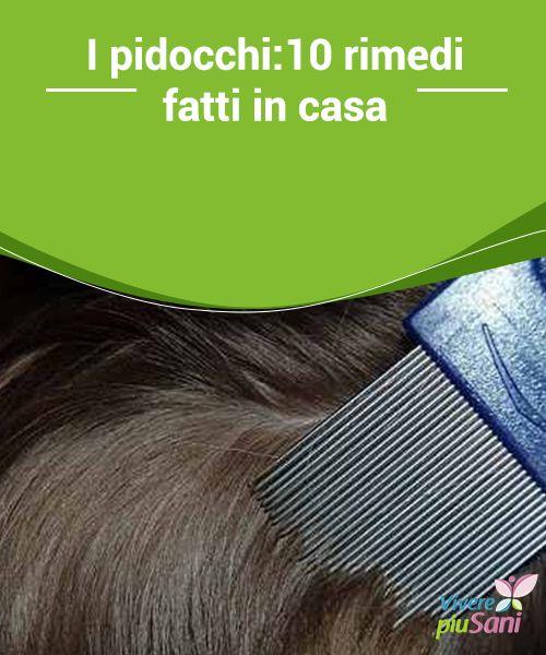 I pidocchi:10 #rimedi fatti in casa   I pidocchi sono un #problema molto comune, #soprattutto tra le bambine con i #capelli molto lunghi. Alcuni rimedi naturali da preparare in casa.