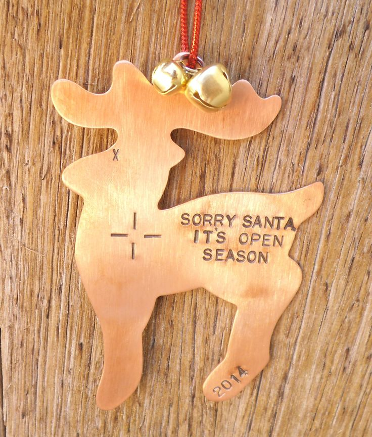 Hunting Christmas Ornament Holiday Ornament for Hunter Sorry Santa It's Open Season Copper Ornament Custom Ornament Stocking Stuffer for Men by CandTCustomLures on Etsy