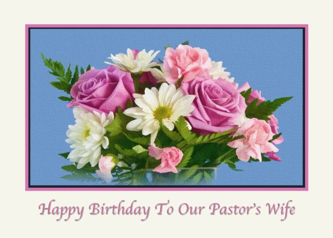 Birthday Pastor S Wife Floral Roses Daisies Card Flower Invitation Floral Bouquets Personalized Greeting Cards
