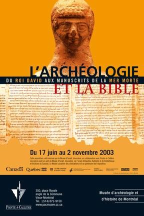L'archéologie et la Bible – Du roi David aux manuscrits de la mer Morte, 2003