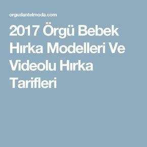 2017 Örgü Bebek Hırka Modelleri Ve Videolu Hırka Tarifleri