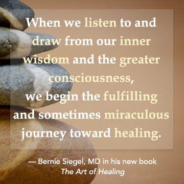From Dr. Bernie Siegel's new book THE ART OF HEALING