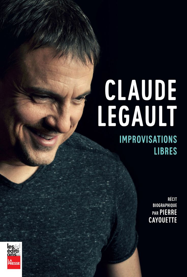 Claude Legault - Improvisations libres - Pierre Cayouette - 240 pages,  Couverture souple. Photos en noir et blanc et en couleurs. -   Référence : 00907820 #Livre #Biographie #Témoignage #book #Cadeaux #Lecture #cadeauxnoel