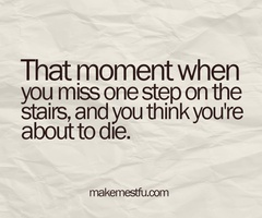 do this all the time: Stairs, Real Life, Quote, My Life, So True, Fall Down, Minis Heart, So Funny, True Stories