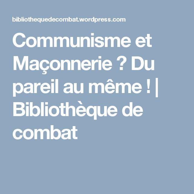 Communisme et Maçonnerie? Du pareil au même ! | Bibliothèque de combat
