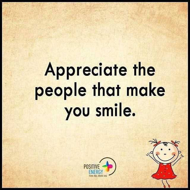 Quotes That Make You Smile: Appreciate The People That Make You Smile
