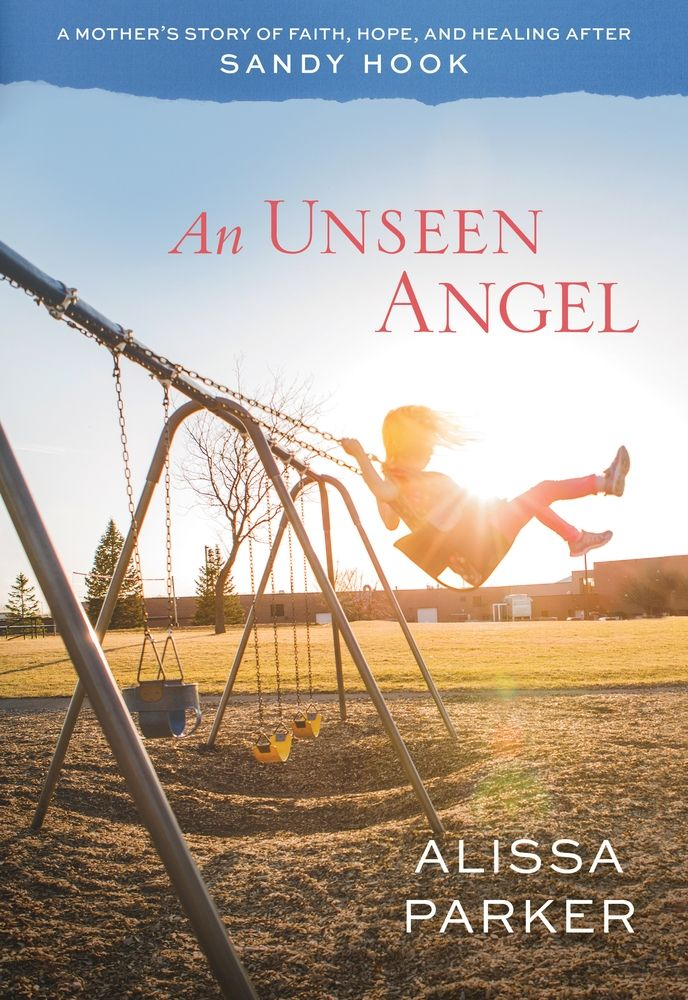 Featured Image Courtesy of Dan Bammes, Alissa Parker On December 14, 2012, Alissa and Robbie Parker lost their six-year-old daughter Emilie in the mass shooting at Sandy Hook Elementary School. In a new book, Alissa shares her unforgettable journey to seek faith, hope, and healing. Below is an excerpt fromAn Unseen Angel: People tell me …