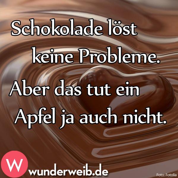 Schokolade löst keine Probleme. Aber das tut ein Apfel ja auch nicht.