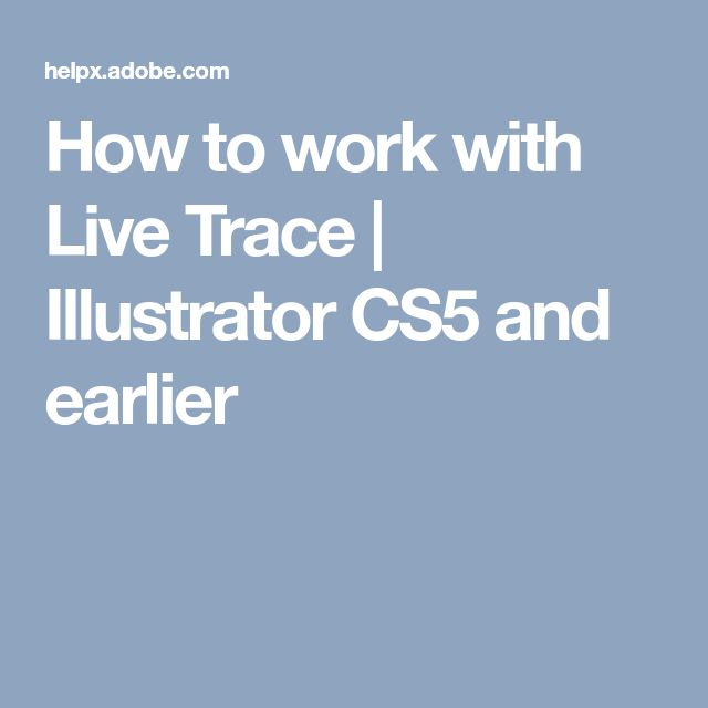 How to work with Live Trace | Illustrator CS5 and earlier