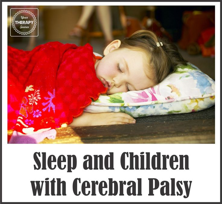Sleep and Children with Cerebral Palsy from Your Therapy Source Inc www.YourTherapySource.com