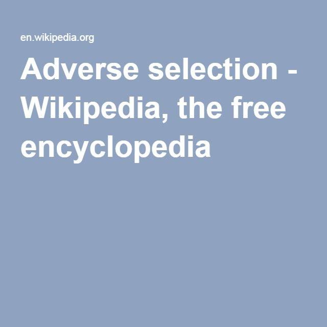 Adverse selection - Wikipedia, the free encyclopedia