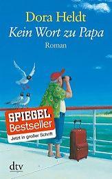 Dora Heldt: Kein Wort zu Papa (in großer Schrift; Juli 2013)