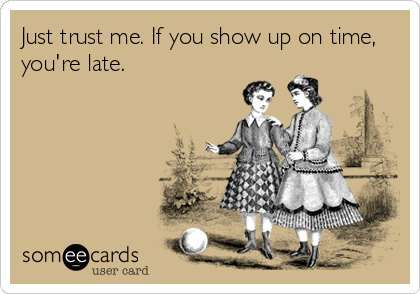 On time is late. Athlete problems.