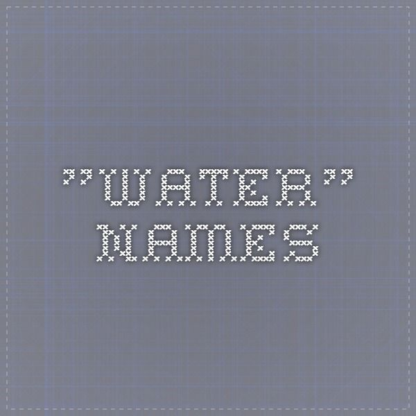 """Water"" names"