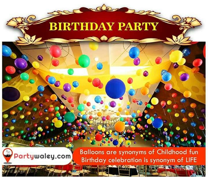 Balloons are synonyms of #Childhood_Fun, Birthday celebration is synonym of #LIFE. Search venue at partywaley.com