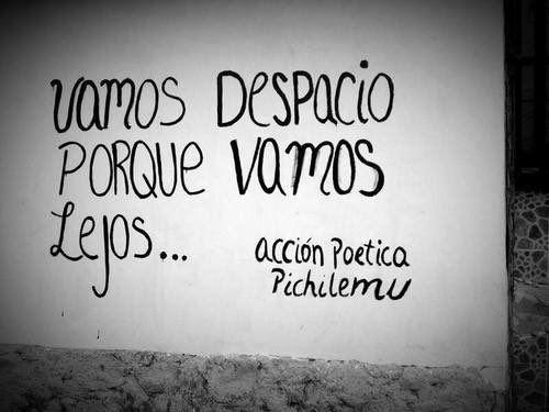 Vamos despacio porque vamos lejos... #Acción Poética Pichilemu #accionpoetica