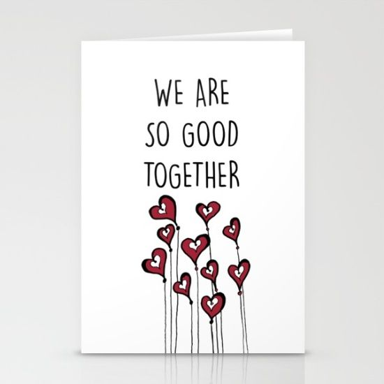 We are so good together love quote for valentines day Stationery Cards love, heart, red, zen, ink, illustration, unique, trendy, girlfriend, boyfriend, wife, husband, lover, friendship, romance, cute, cool, organic, hand made, valentine day, special