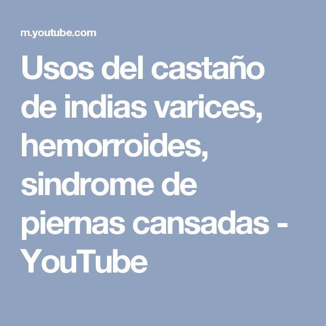 Usos del castaño de indias varices, hemorroides, sindrome de piernas cansadas - YouTube