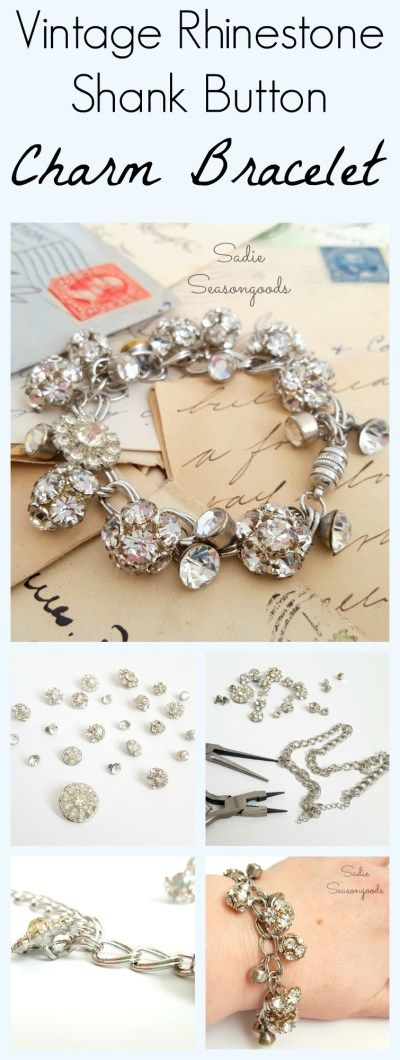 Gather up the prettiest vintage rhinestone shank buttons from your mom's or grandmother's button box...and DIY a stunningly gorgeous charm bracelet- in MINUTES! It's full of flash, sass, and style...looking like a million bucks, but costing very little. A super easy repurpose / upcycle jewelry project by #SadieSeasongoods / www.sadieseasongoods.com