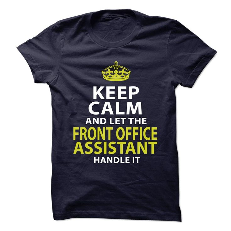 KEEP CALM And Let The Front Office Assistant Handle It T-Shirt, Hoodie Front Office Assistant