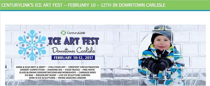 Century Link Ice Art Fest To be held: February 10 - 12, 2017 Downtown Carlisle, PA. Showcasing 38 Ice Sculptures including:-An Ice Throne, sponsored by Cen